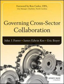 Governing Cross-Sector Collaboration av John Forrer, James Kee og Eric Boyer (Heftet)