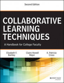 Collaborative Learning Techniques av Elizabeth F. Barkley, Claire Howell Major og K. Patricia Cross (Heftet)