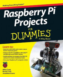 Raspberry Pi Projects For Dummies av Mike Cook, Brock Craft, Jonathan Evans og Aaron Shaw (Heftet)