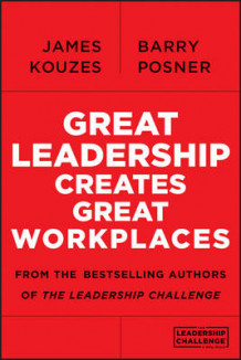 Great Leadership Creates Great Workplaces av James M. Kouzes og Barry Z. Posner (Heftet)