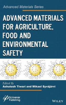 Advanced Materials for Agriculture, Food, and Environmental Safety (Innbundet)