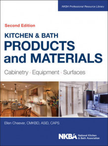 Kitchen & Bath Products and Materials av Ellen Cheever og NKBA (National Kitchen & Bath Association) (Innbundet)
