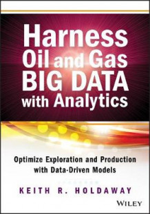 Harness Oil and Gas Big Data with Analytics av Keith Holdaway (Innbundet)
