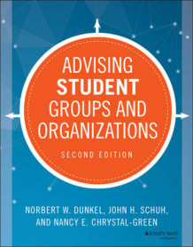 Advising Student Groups and Organizations av Norbert W. Dunkel, John H. Schuh og Nancy E. Chrystal-Green (Heftet)