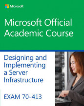 Exam 70-413 Designing and Implementing a Server Infrastructure av Microsoft Official Academic Course (Heftet)