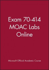 Exam 70-414 MOAC Labs Online av Microsoft Official Academic Course (Heftet)