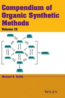 Compendium of Organic Synthetic Methods: Volume 13 av Michael B. Smith (Innbundet)