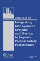 Guidelines for Integrating Management Systems and Metrics to Improve Process Safety Performance av CCPS (Innbundet)