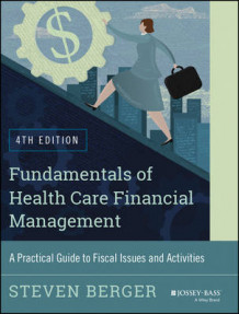 Fundamentals of Health Care Financial Management av Steven Berger (Heftet)
