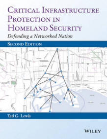Critical Infrastructure Protection in Homeland Security av Ted G. Lewis (Innbundet)