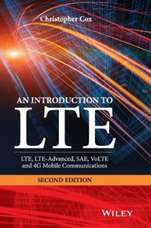 Introduction to LTE: LTE, LTE-Advanced, SAE, VoLTE and 4G Mobile Communications av Christopher Cox (Innbundet)