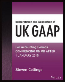 Interpretation and Application of UK GAAP av Steve Collings (Heftet)