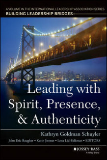 Leading with Spirit, Presence, and Authenticity (Heftet)