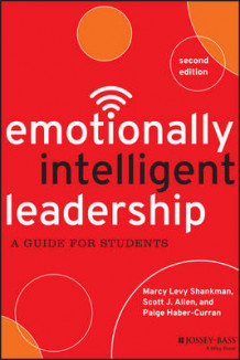Emotionally Intelligent Leadership av Marcy Levy Shankman, Scott J. Allen og Paige Haber-Curran (Heftet)