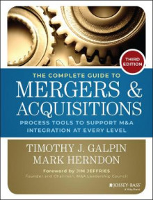 The Complete Guide to Mergers and Acquisitions av Timothy J. Galpin (Innbundet)