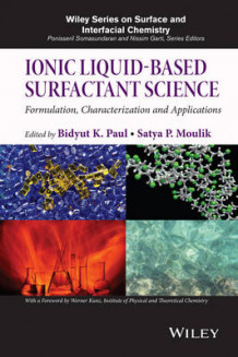 Ionic Liquid-Based Surfactant Science av Bidyut K. Paul og Satya P. Moulik (Innbundet)
