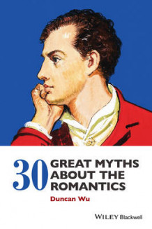 30 Great Myths About the Romantics av Duncan Wu (Innbundet)