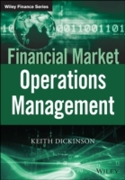 Financial Markets Operations Management av Keith Dickinson (Innbundet)