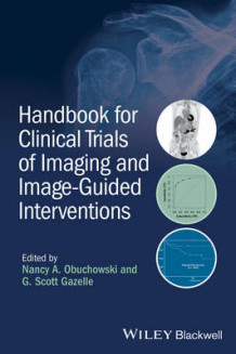 Handbook for Clinical Trials of Imaging and Image-Guided Interventions av Nancy A. Obuchowski og G. Scott Gazelle (Heftet)