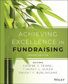 Achieving Excellence in Fundraising, 4th Edition av Eugene R. Tempel, Timothy L. Seiler og Dwight F. Burlingame (Innbundet)