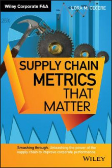 Supply Chain Metrics that Matter av Lora M. Cecere (Innbundet)