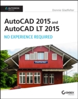 AutoCAD 2015 and AutoCAD LT 2015: No Experience Required av Donnie Gladfelter (Heftet)