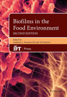 Biofilms in the Food Environment av Anthony L. Pometto, Ali Demirci, Hans P. Blaschek, Hua H. Wang og Meredith E. Agle (Innbundet)