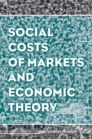 Social Costs of Markets and Economic Theory av Frederic S. Lee (Heftet)