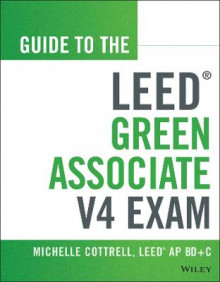 Guide to the LEED Green Associates V4 Exam av Michelle Cottrell (Heftet)