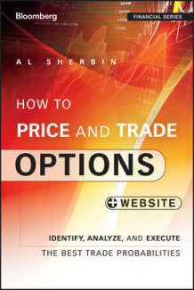 How to Price and Trade Options av Al Sherbin (Heftet)