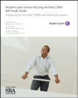 Alcatel-Lucent Service Routing Architect (SRA) Self-Study Guide av Glenn Warnock, Mira Ghafary og Ghassan Shaheen (Heftet)