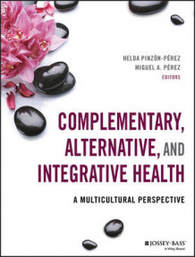 Complementary, Alternative, and Integrative Health : A Multicultural Perspective (Heftet)