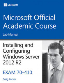 70-410 Installing and Configuring Windows Server 2012 R2 Lab Manual av Microsoft Official Academic Course (Heftet)