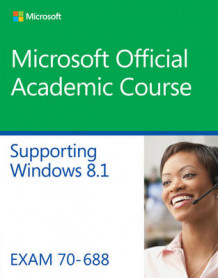 70-688 Supporting Windows 8.1 av Microsoft Official Academic Course (Heftet)