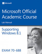 70-688 Supporting Windows 8.1 Lab Manual av Microsoft Official Academic Course (Heftet)
