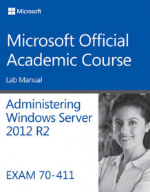 70-411 Administering Windows Server 2012 R2 Lab Manual av Microsoft Official Academic Course (Heftet)