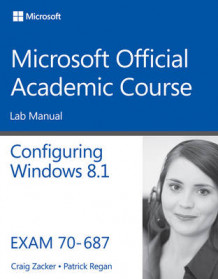 70-687 Configuring Windows 8.1 Lab Manual av Microsoft Official Academic Course (Heftet)