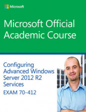 70-412 Configuring Advanced Windows Server 2012 Services R2 av Microsoft Official Academic Course, (Heftet)
