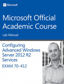 70-412 Configuring Advanced Windows Server 2012 Services R2 Lab Manual av Microsoft Official Academic Course (Heftet)