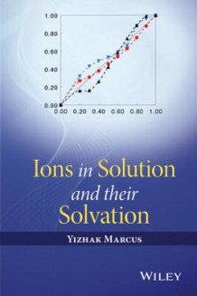 Ions in Solution and Their Solvation av Yizhak Marcus (Innbundet)