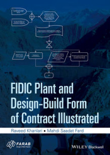 FIDIC Plant and Design-Build Form of Contract Illustrated av Raveed Khanlari og Mahdi Saadat Fard (Heftet)