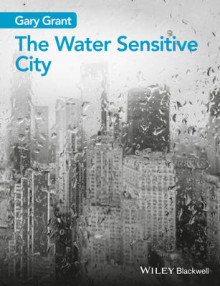 The Water Sensitive City av Gary Grant (Heftet)