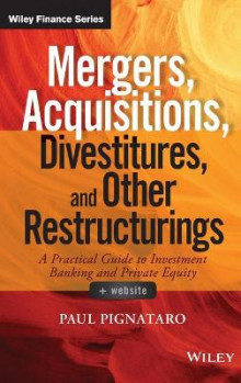 Mergers, Acquisitions, Divestitures, and Other Restructurings av Paul Pignataro (Innbundet)
