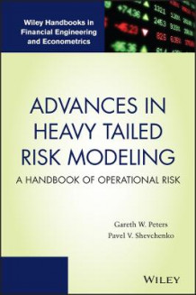 Advances in Heavy Tailed Risk Modeling av Gareth W. Peters og Pavel Shevchenko (Innbundet)