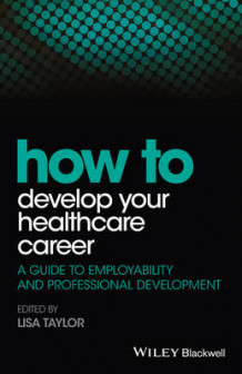 How to Develop Your Healthcare Career (Heftet)