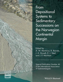 From Depositional Systems to Sedimentary Successions on the Norwegian Continental Margin (Special Publication 46 of the IAS) (Innbundet)