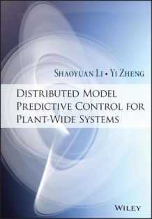Distributed Model Predictive Control for Plant-Wide Systems av Shaoyuan Li og Yi Zheng (Innbundet)