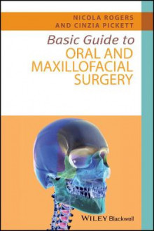 Basic Guide to Oral and Maxillofacial Surgery av Nicola Rogers og Cinzia Pickett (Heftet)