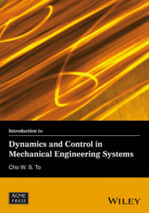 Introduction to Dynamics and Control in Mechanical Engineering Systems av Cho W. S. To (Innbundet)