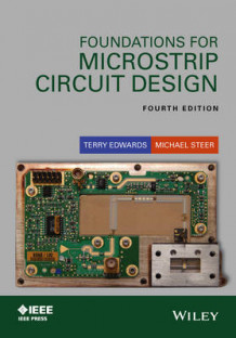 Foundations for Microstrip Circuit Design av Terry Edwards og Michael Steer (Innbundet)